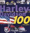 Harley-Davidson 100 Years:Celebration of a Legend